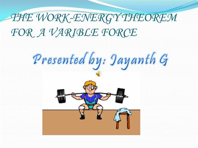 Work Energy Theorem for a Variable Force |authorSTREAM