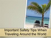Important Safety Tips When Traveling Around the World