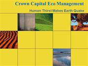 Crown Capital Eco Management - Human Thirst Makes Earth Quake