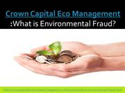 Crown Capital Eco Management What is Environmental Fraud