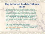 Convert YouTube Videos to iPad How to Download YouTube to iPad, Conver