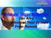 Computer Repair in Durham Can Also Troubleshoot Your System From Remot