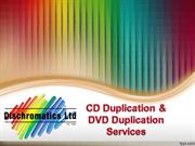 CD duplication and DVD duplication from Dischromatics!