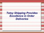 Totsy Shipping Provides Excellence in Order Deliveries