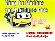 Ming the Minibus and the Three Little Pigs