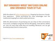 Buy Branded Wrist Watches Online and Enhance Your Style!