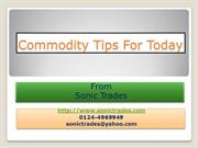 commodity-tips-for-today