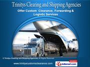 Transportation by Trinitys Clearing And Shipping Agencies, Chennai