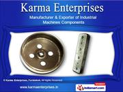 Machined Components by Karma Enterprises, Faridabad, Faridabad