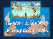The World Upside Down.El Mundo al revés.