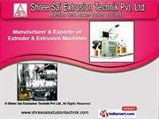 Extrusion Machines by Shree Sai Extrusion Technik Pvt. Ltd., Indore