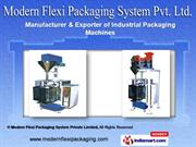 FFS Machines by Modern Flexi Packaging System Private Limited, Kolkata
