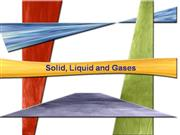 solid,liquid & gas