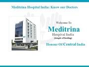 Meditrina Hospital India : Know our Doctors
