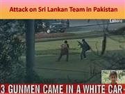 Attack on Sri Lankan Team in Pakistan