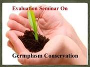 Germplasm conservation ppt by prem malviya.