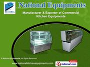 Commercial Kitchen Equipment by National Equipments, New Delhi