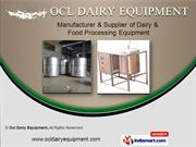 Dairy & Food Processing Equipment by Ocl Dairy Equipment, Pune