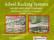 Racking Systems by Adwel Racking Systems, New Delhi