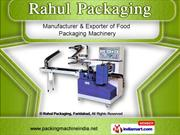 Manual Packaging Machines by Rahul Packaging, Faridabad, Faridabad