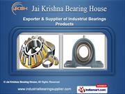 Precision Bearings by Jai Krishna Bearing House, New Delhi