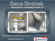 Industrial Goods Lifts by Sharma Electricals, Navi Mumbai, Navi Mumbai