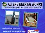 Industrial Plants and Machinery by Ali Engineering Works, Sangrur