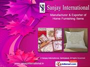 Home Furnishing Products by Sanjay International, Sahibabad, Ghaziabad
