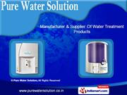 RO Water Purifier System by Pure Water Solution, Gurgaon