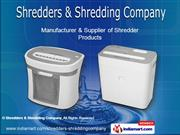 Paper Shredders by Shredders & Shredding Company, Mumbai