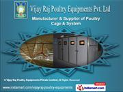 Poultry Equipments by Vijay Raj Poultry Equipments Pvt. Ltd, Hyderabad