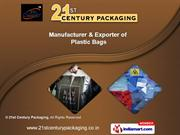 Plastic Packaging Bags & Films by 21st Century Packaging, New Delhi