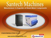 Sheet Metal Components by Santech Machines, Sas Nagar