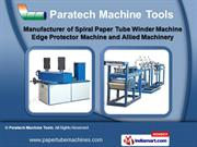 Paper Tubes Machines by Paratech Machine Tools, Faridabad