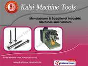 Threading Machines by Kalsi Machine Tools, Chandigarh
