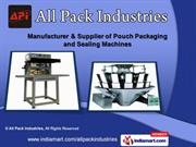 Liquid Filling Machines by All Pack Industries, Faridabad