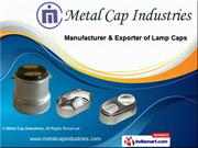 E27 Screw Caps by Metal Cap Industries, Ghaziabad