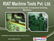 Cylindrical Grinding Machine by Riat Machine Tools Pvt. Ltd., Ludhiana