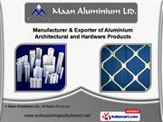 Industrial Aluminium Extrusion by Maan Aluminium Ltd., Indore