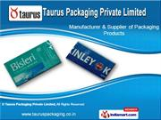 Shrink Sleeve Label by Taurus Packaging Private Limited, New Delhi