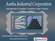 Steel Pipes by Aastha Industrial Corporation, Delhi
