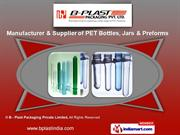 Pet Preforms by B - Plast Packaging Private Limited, Indore