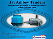 Cooling Towers & Spares by Jai Ambey Traders, Ghaziabad