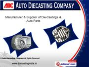 Aluminum Die Castings by Auto Diecasting Company, Coimbatore