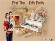 First Time - Kelly Family