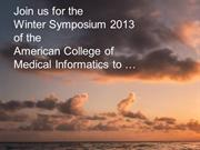 ACMI 2013 Winter Symposium (Puerto Rico, 2/7-10/2013)