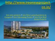 Ireo New Real Estate Projects, Ireo Upcoming Project,