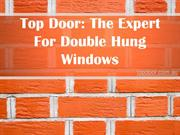 Top Door: The Expert For Double Hung Windows