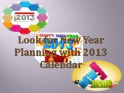 Look for New Year Planning with 2013 Calendar