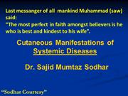 Cutaneous Manifestations of Systemic Diseases..Dr. Sajid Mumtaz Sodhar